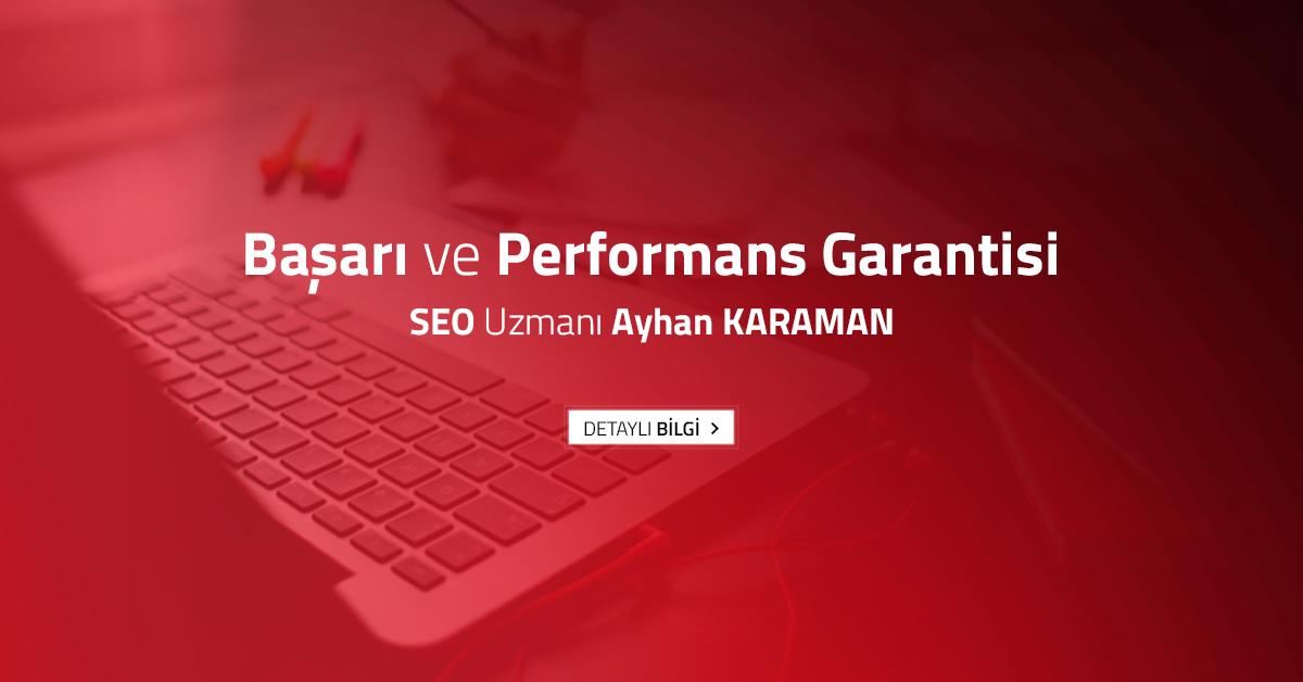 başarı garantili SEO uzmanı Ayhan Karaman